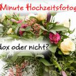 Last Minute Hochzeitsfotografie mit Rabatt – Paradox oder nicht?