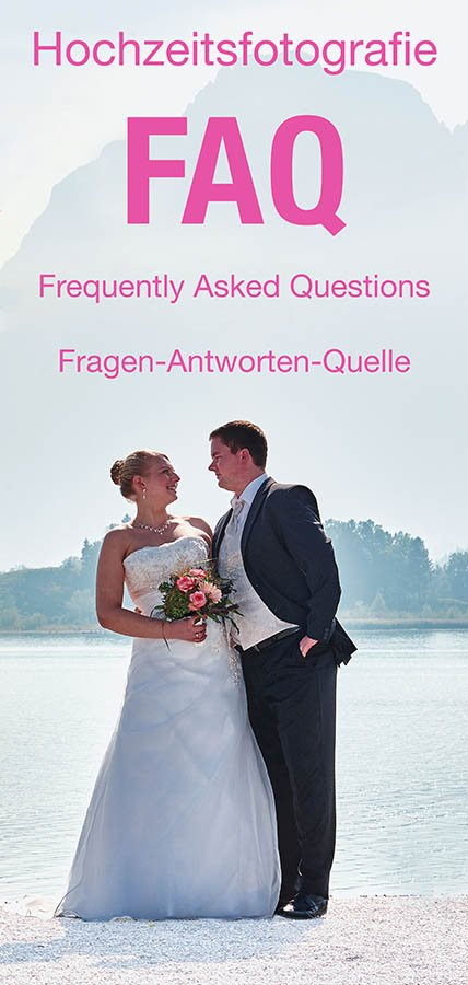Hochzeitsfotografie FAQ – Frequently Asked Questions